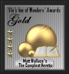 Vie's Inn of Wonders Award: Gold (28 February 2013) UWSAG 6.0 WebsAwards 5 WSAPTRONIC 6